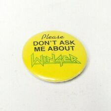 "Vtg 80s Please Don't Ask Me About Winger Button Pin 1 1/4"" Pinback Original"