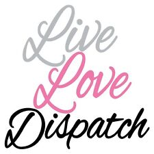 Live Love Dispatch Female Dispatcher Telecommunications 3 Color Decal Sticker