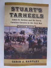 Stuart's Tarheels - James B. Gordon and His North Carolina Cavalry