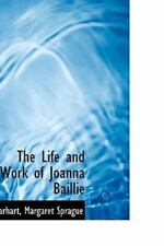 The Life And Work Of Joanna Baillie: By Carhart Margaret Sprague