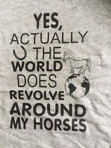 Size S/8 Funny T-Shirt, Yes Actually The World Does Revolves Around My Horses
