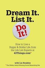 Dream It. List It. Do It!: How to Live a Bigger & Bolder Life, from the Life Lis