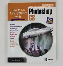 How To Do Everything With Photoshop CS Book McGraw Hill Colin Smith