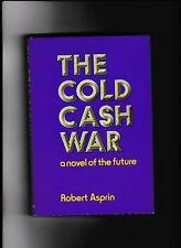 THE COLD CASH WAR---Robert Asprin---hc/dj---1977---St. Martin's Press