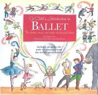 A Child's Introduction to Ballet: The Stories, Music, and Magic of Classical Dan