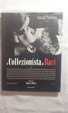 Il collezionista di baci - Giuseppe Tornatore - Ed. Mondadori - 2014