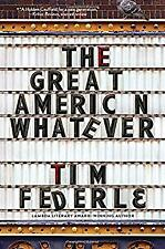 The Great American Whatever by Federle, Tim