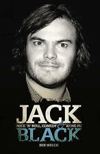 Jack Black: Rock 'n' Roll, Comedy and Kung Fu, Ben Welch, New Book