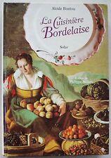 La Cuisine Bordelaise Alcide BONTOU éd Solar 1995