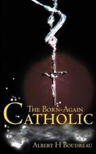 The Born-Again Catholic (Paperback or Softback)