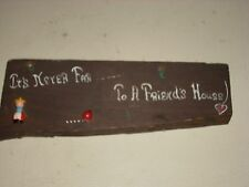 "Creations 54 Home Decor Sign  ""It's never far to A Friend's House"" Wooden"
