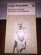 LUIGI PIRANDELLO LA NUOVA COLONIA -O DI UNO O DI NESSUNO il teatro di Pirandello
