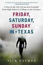 Friday, Saturday, Sunday in Texas : A Year in the Life of Lone Star Football