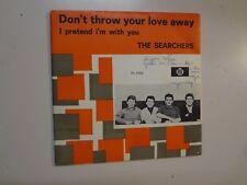"SEARCHERS:Don't Throw Your Love Away-I Pretend I'm With You-Holland 7""64 PYE PSL"