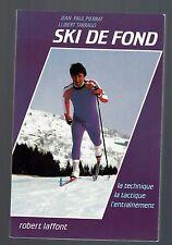 SKI DE FOND LA TECHNIQUE LA TACTIQUE L'ENTRAINEMENT JP PIERRAT 1984