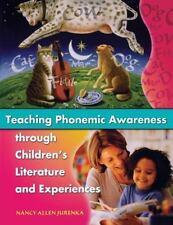 Teaching Phonemic Awareness through Children's Literature and Experiences by Ju