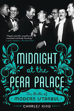 Midnight at the Pera Palace: The Birth of Modern Istanbul, Excellent, Charles Ki