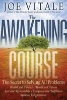 The Awakening Course: The Secret to Solving All Problems by Joe Vitale, NEW Book