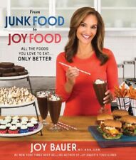FROM JUNK FOOD TO JOY FOOD Bauer cookbook NEW (2017) diet loss recipes junkfood