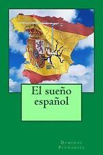 El Sueño Español : Sí Se Puede by Domingo Plumaroja (2014, Paperback)