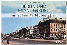 Berlin und Brandenburg in frühen Farbfotografien vo... | Buch | Zustand sehr gut