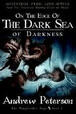 On the Edge of the Dark Sea of Darkness : Adventure. Peril. Lost Jewels. and...