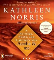 Acedia and Me : A Marriage, Monks, and a Writer's Life by Kathleen Norris New