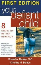 Your Defiant Child: Eight Steps to Better Behavior, Russell A. Barkley PhD  ABPP
