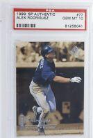 1999 Upper Deck SP Authentic Alex Rodriguez #77 PSA 10 Gem Mint Seattle Mariners