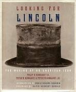 Looking for Lincoln: The Making of an American Ico