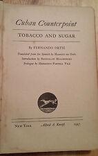 """FERNANDO ORTIZ """"COUNTERPOINT TOBACCO & SUGAR"""" 1947 FIRST ENGLISH EDITION N York"""