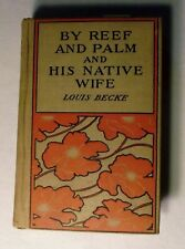 By Reef and Palm & His Native Wife by Louis Becke