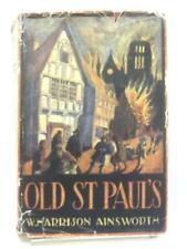 Alte St Pauls eine Geschichte der Pest und (W. Harrison Ainsworth - 1931) (id:29992)