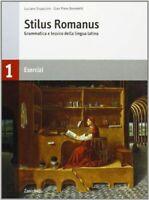 Stilus romanus. Grammatica e lessico della lingua latina. Lessico ragionato-Eser