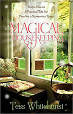 Magical Housekeeping: Simple Charms and Practical Tips for Creating a Harmonious