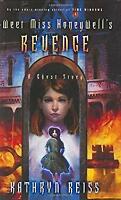 Sweet Miss Honeywell's Revenge : A Ghost Story by Reiss, Kathryn