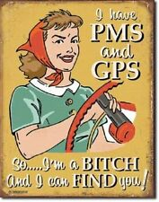 PMS GPS Bitch and Can Find You TIN SIGN METAL POSTER ex wife gift bar decor 2103