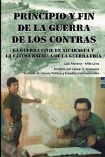 Principio y Fin de la Guerra de Los Contras : La Guerra Civil en Nicaragua y...