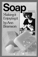 Soap : Making It, Enjoying It by Ann Bramson (1975, Paperback) Second Edition