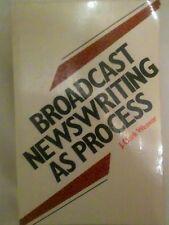 Broadcast Newswriting as Process J. Clark Weaver