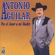 Aguilar, Antonio : Por El Amor a Mi Madre CD