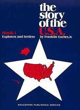 Story of the U.S.A.: Book 1 Student Explorers And Settlers by Escher, Franklin