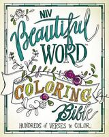 NIV, Beautiful Word Coloring Bible, Hardcover : Hundreds of Verses to Color (201