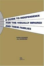 A Guide to Independence for the Visually Impaired and Their Families