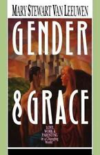 Gender and Grace : Love, Work and Parenting in a Changing World by Mary...