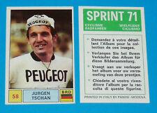 N°58 JÜRGEN TSCHAN PANINI SPRINT 71 CYCLISME 1971 RADFAHREN WIELRIJDER CICLISMO