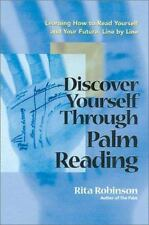 Discover Yourself Through Palm Reading: Learning How to Read Yourself and Your