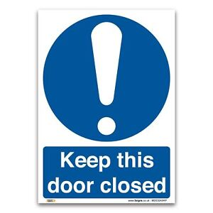 Keep this door closed Sign - 1mm Plastic Sign - Mandatory Safety Information