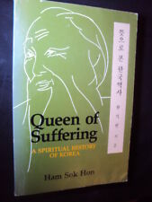 Queen of Suffering; A Spiritual History of Korea ~ Ham Sok Hon, The Korean Gandi