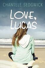 Love, Lucas by Chantele Sedgwick (2015, Hardcover)